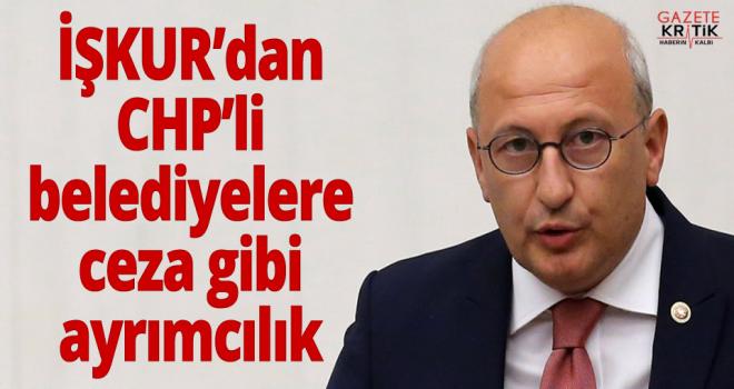 İŞKUR'dan CHP'li belediyelere ceza gibi ayrımcılık