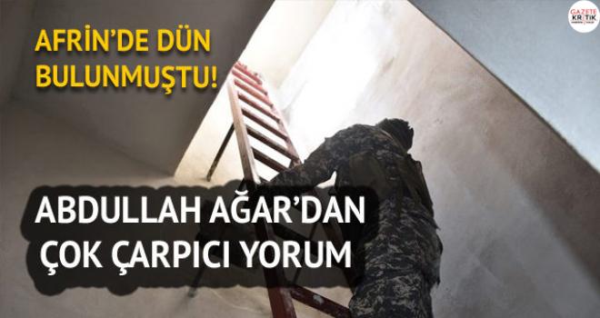 Afrin'de bulunan tüneller ne için yapıldı? Abdullah Ağar'dan çarpıcı yorum