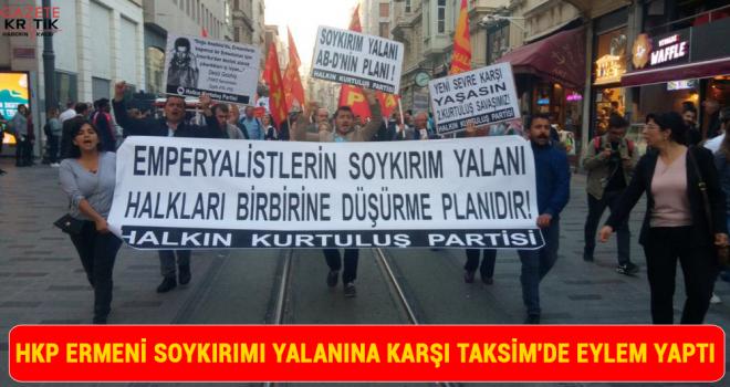 HKP Ermeni Soykırımı Yalanına karşı Taksim'de eylem yaptı