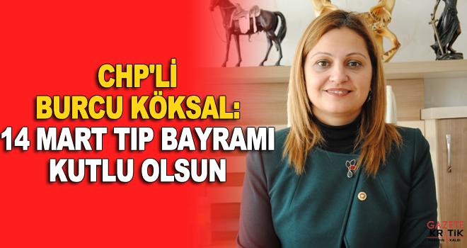 CHP'li Burcu Köksal:14 Mart Tıp Bayramı kutlu olsun