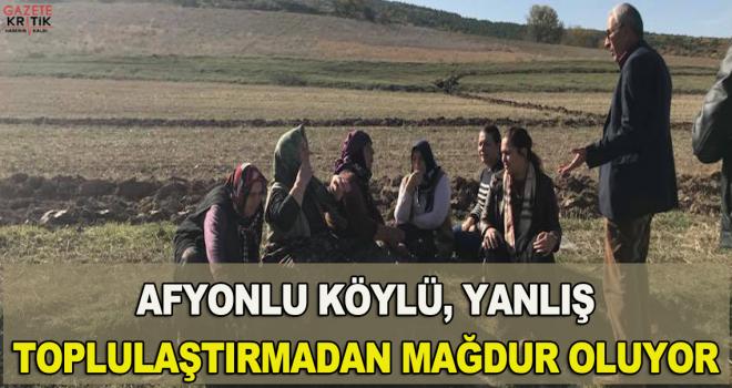CHP'Lİ BURCU KÖKSAL:Afyonlu Köylü, Yanlış Toplulaştırmadan Mağdur Oluyor