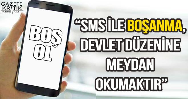 """CHP'Lİ KAZIM ARSLAN:""""SMS İLE BOŞANMA, DEVLET DÜZENİNE MEYDAN OKUMAKTIR"""""""