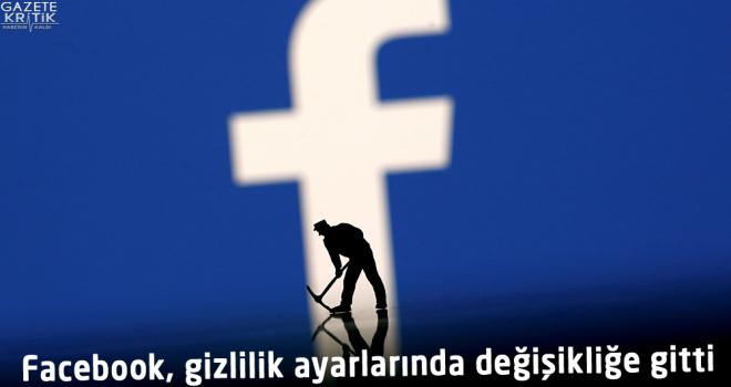 Facebook, gizlilik ayarlarında değişikliğe gitti