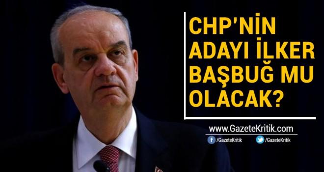 'İlker Başbuğ CHP'nin adayı olabilir'