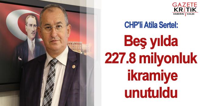 CHP'li Atila Sertel:Beş yılda 227.8 milyonluk ikramiye unutuldu