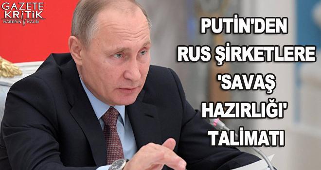 Putin'den Rus şirketlere 'savaş hazırlığı' talimatı