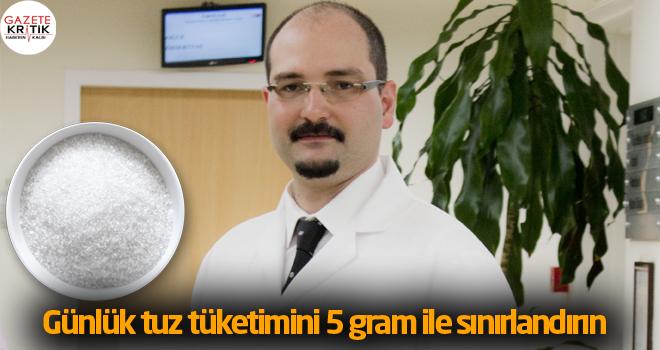 Günlük tuz tüketimini 5 gram ile sınırlandırın