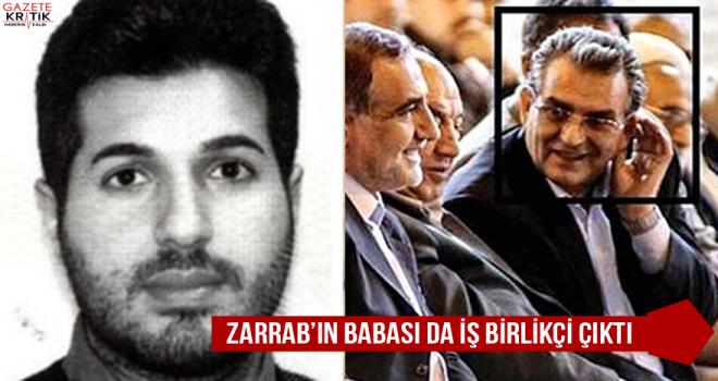 Zarrab'ın babası da işbirlikçi çıktı