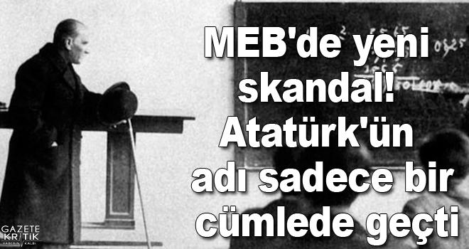MEB'de yeni skandal! Atatürk'ün adı sadece bir cümlede geçti