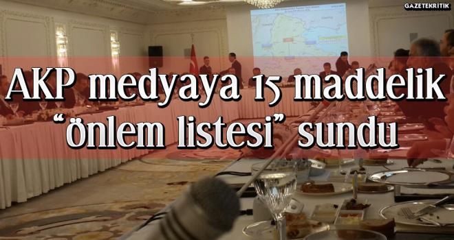 """Afrin operasyonun medya ayağı tamamlandı: AKP medyaya 15 maddelik """"önlem listesi"""" sundu"""
