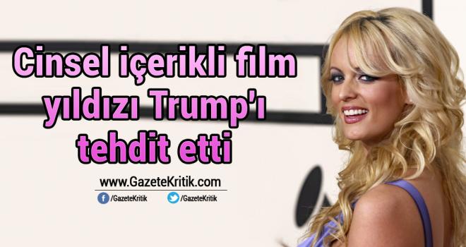 Cinsel içerikli fim yıldızı Trump'ı tehdit etti