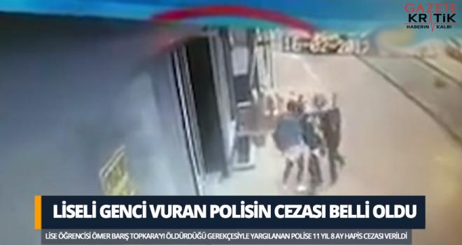 Liseli genci vuran polisin cezası belli oldu