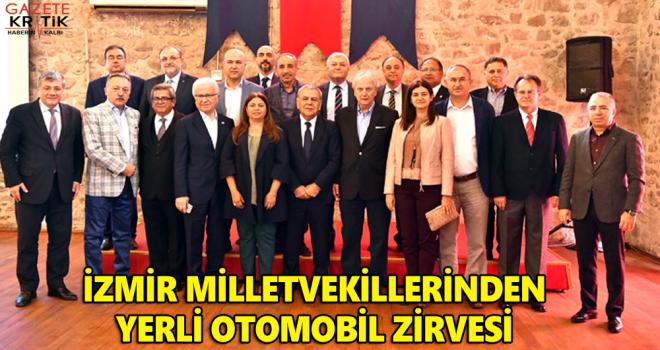 İZMİR MİLLETVEKİLLERİNDEN YERLİ OTOMOBİL ZİRVESİ