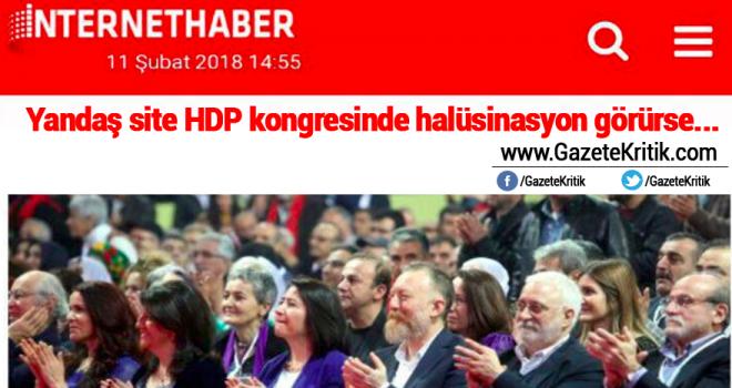 Yandaş site HDP kongresinde halüsinasyon görürse...