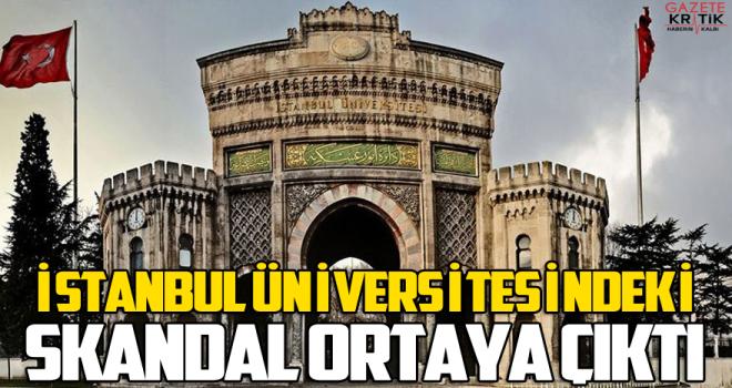 İstanbul Üniversitesi'ndeki skandal ortaya çıktı