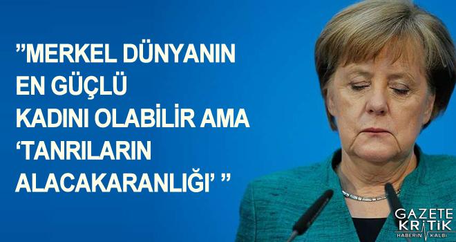 """""""Merkel dünyanın en güçlü kadını olabilir ama 'tanrıların alacakaranlığı' """""""