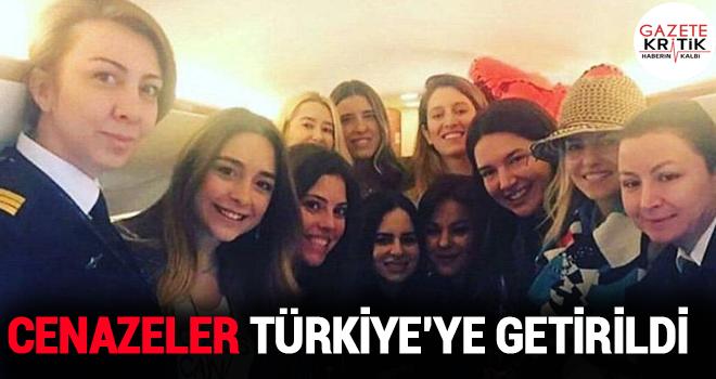 Cenazeler Türkiye'ye getirildi