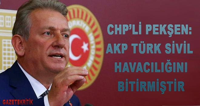 CHP'li Pekşen:AKP Türk Sivil Havacılığını bitirmiştir