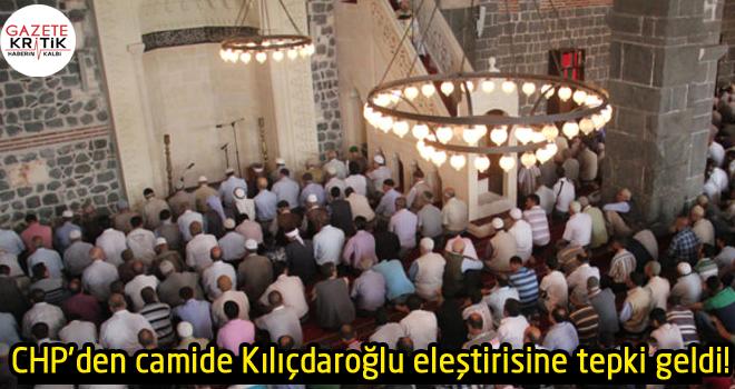 CHP'den camide Kılıçdaroğlu eleştirisine tepki geldi!