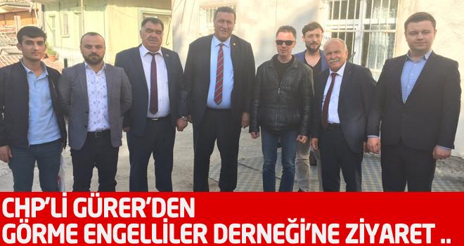 CHP'Lİ GÜRER'DEN GÖRME ENGELLİLER DERNEĞİ'NE ZİYARET ..