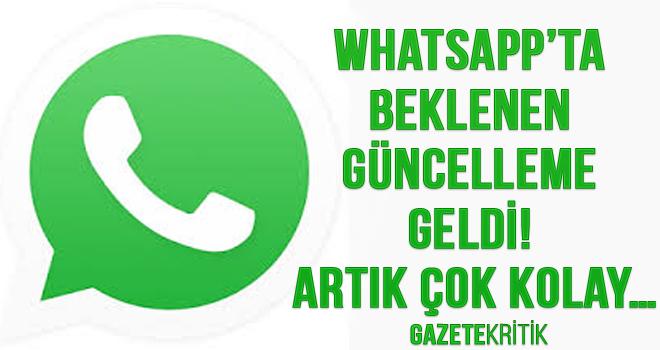 WhatsApp'ta beklenen güncelleme geldi! Artık çok kolay…