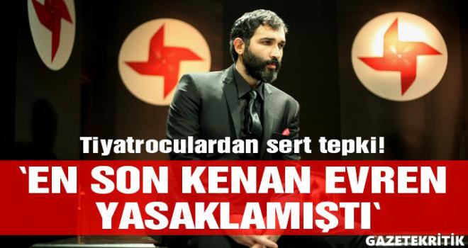 """Sadece Diktatör'ün yasaklanmasına tepki: """"Tiyatroma dokunma!"""""""