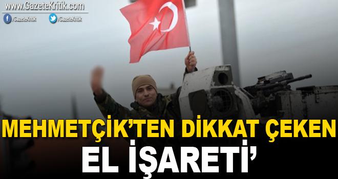 Mehmetçik'ten dikkat çeken el işareti