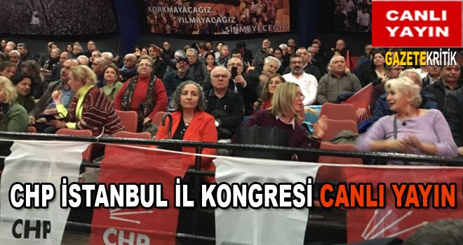 CHP İSTANBUL İL KONGRESİ CANLI YAYIN
