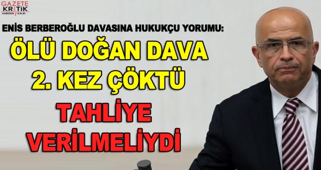 Berberoğlu için hukukçu yorumu: Ölü doğan dava ikinci kez çöktü, tahliye kararı verilmeliydi