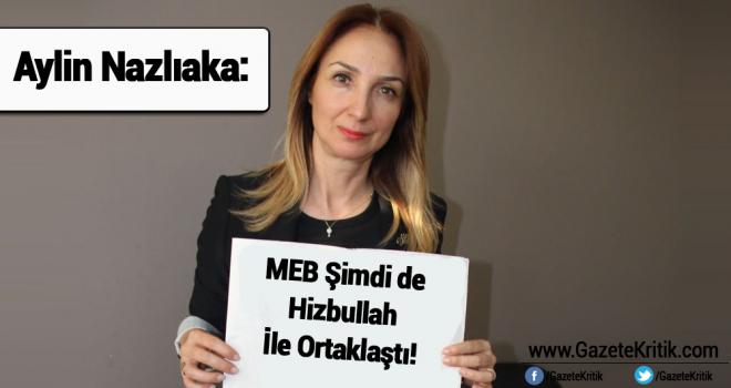 Aylin Nazlıaka: MEB Şimdi de Hizbullah İle Ortaklaştı!