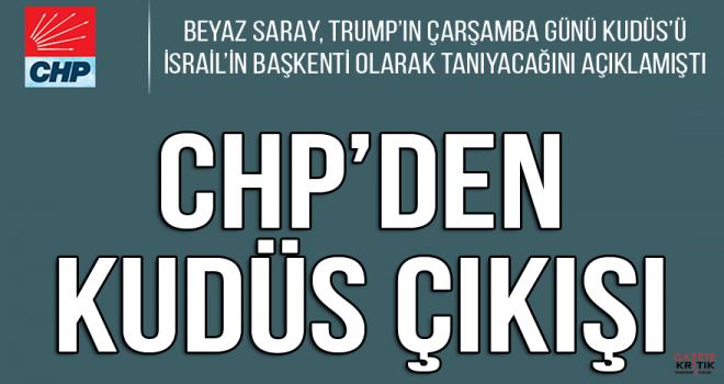 CHP'DEN KUDÜS ÇIKIŞI