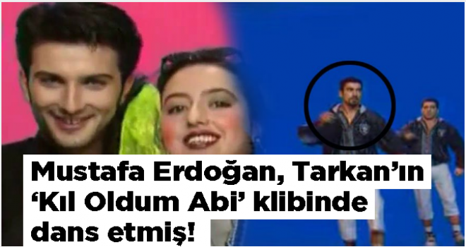 Mustafa Erdoğan, Tarkan'ın 'Kıl Oldum Abi' klibinde dans etmiş!