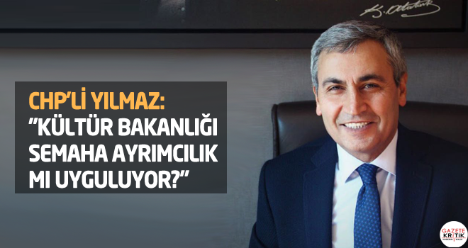 CHP'Lİ YILMAZ: