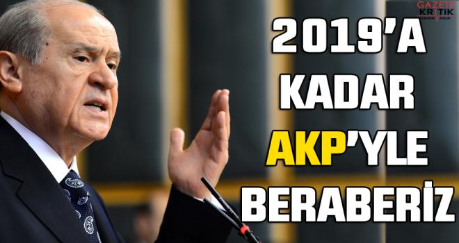 2019'a kadar AKP'yle beraberiz