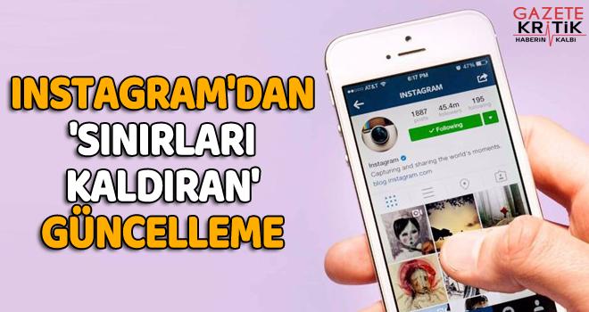 Instagram'dan 'sınırları kaldıran' güncelleme