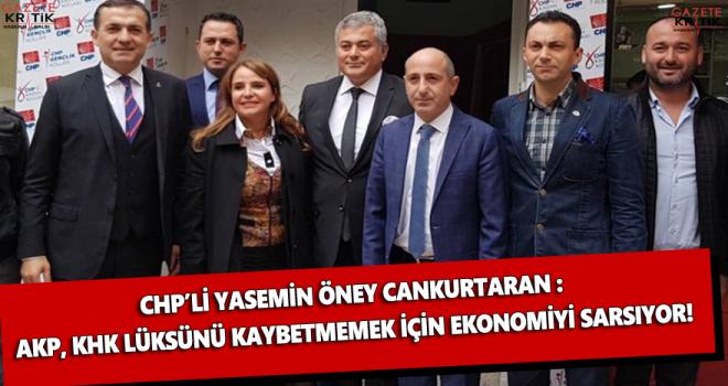 CHP'Lİ CANKURTARAN: AKP'NİN OHAL İNADI EKONOMİYİ BİTİRECEK!