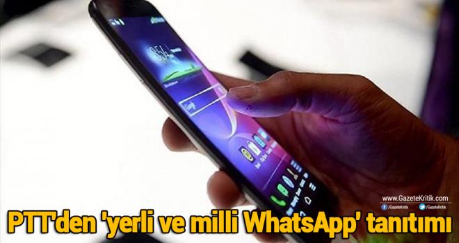 PTT'den 'yerli ve milli WhatsApp' tanıtımı