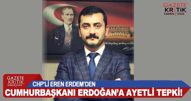 CHP'Lİ Eren Erdem'den Cumhurbaşkanı'na Ayetli tepki!