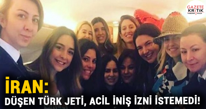 İran: Düşen Türk jeti, acil iniş izni istemedi!