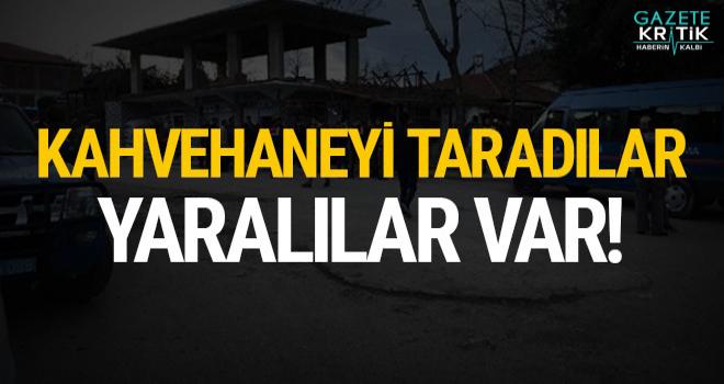 Sakarya'da kahvehane taradılar: Yaralılar var!