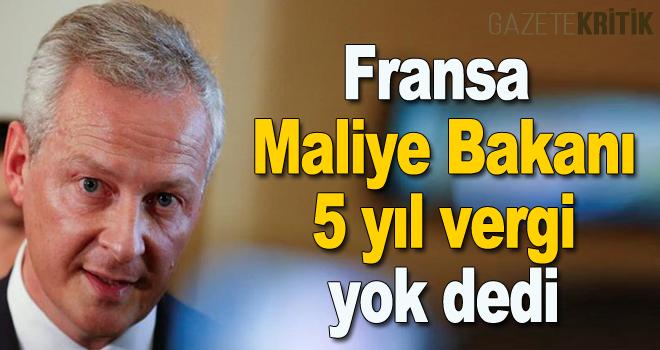 Fransa Maliye Bakanı 5 yıl vergi yok dedi