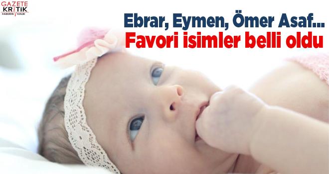 Ebrar, Eymen, Ömer Asaf... Favori isimler belli oldu