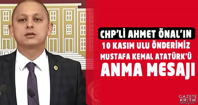 CHP'li Ahmet Önal'ın 10 Kasım Ulu Önderimiz Mustafa Kemal ATATÜRK'ü Anma mesajı