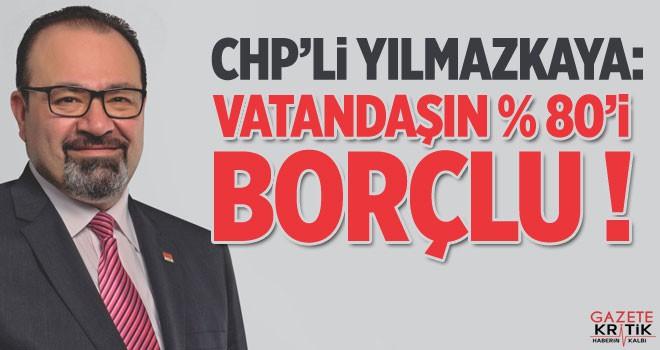 VATANDAŞIN YÜZDE 80'İ BORÇLU !