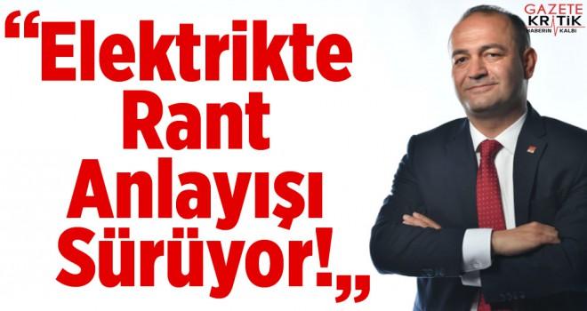 CHP'li Özgür Karabat: Elektrikte Rant Anlayışı Sürüyor!