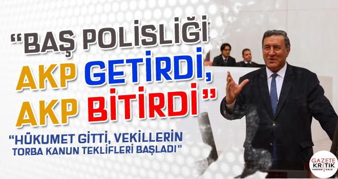 CHP'Lİ GÜRER: BAŞ POLİSLİĞİ AKP GETİRDİ, AKP BİTİRDİ