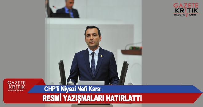 CHP'li Niyazi Nefi Kara:Resmi Yazışmaları Hatırlattı