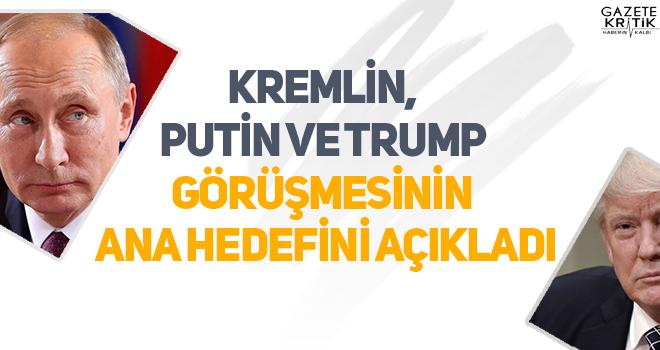 Kremlin, Putin ve Trump görüşmesinin ana hedefini açıkladı