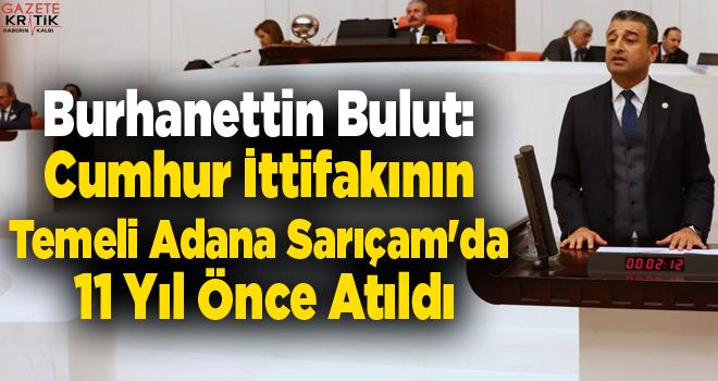 CHP'li Burhanettin Bulut: Cumhur İttifakının Temeli Adana Sarıçam'da 11 Yıl Önce Atıldı
