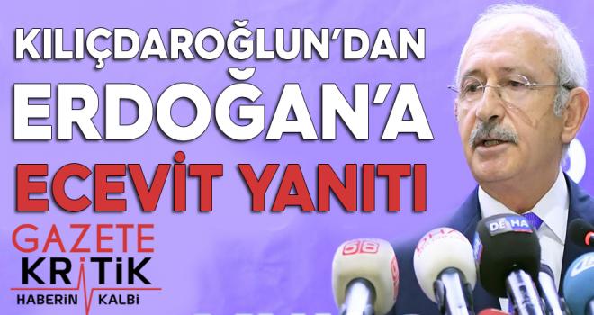 Kılıçdaroğlu'ndan Erdoğan'a Ecevit yanıtı